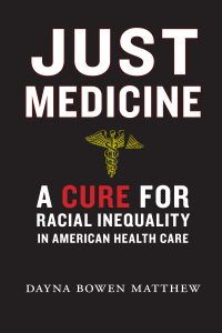 Just Medicine - A Cure for Racial Inequality in American Health Care Book Cover